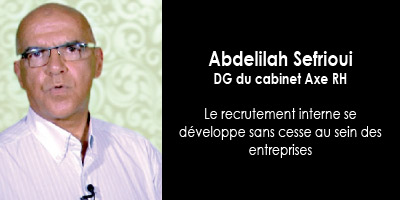 La mobilité interne : entretien avec Abdelilah Sefrioui, DG du cabinet Axe RH