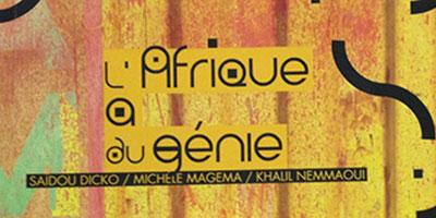 L'Afrique a du génie… une expo, un message