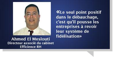 Ahmed El Meslouti : Â«Le seul point positif dans le débauchage, c'est qu'il pousse les entreprises à revoir leur système  de fidélisation»