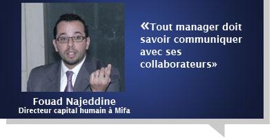 Fouad Najeddine : «Tout manager doit savoir communiquer  avec ses collaborateurs»