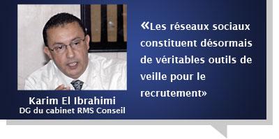 Karim El Ibrahimi : Â«Les réseaux sociaux constituent désormais de véritables outils de veille pour le recrutement»