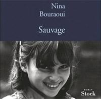 Sauvage, de Nina Bouraoui