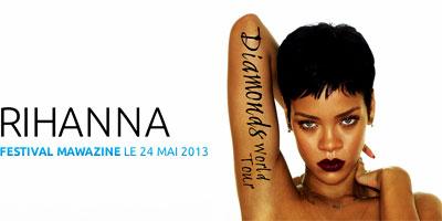 Mawazine reçoit la superstar des charts mondiaux : Rihanna en concert le 24 mai 2013