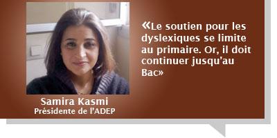 Samira Kasmi : Â«Le soutien pour les dyslexiques se limite au primaire. Or, il doit continuer jusqu'au Bac»