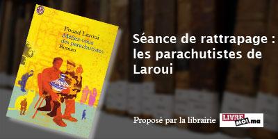 Séance de rattrapage : les parachutistes de Laroui