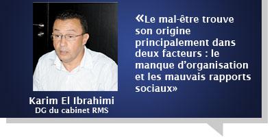 Karim El Ibrahimi : Â«Le mal-être trouve son origine principalement dans deux facteurs : le manque d'organisation et les mauvais rapports sociaux»