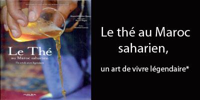 Le thé au Maroc saharien, un art de vivre légendaire*