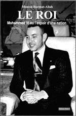 Â«Mohammed VI ou l'espoir d'une nation»