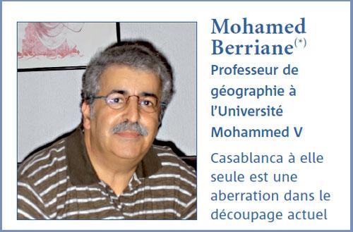 Mohamed Berriane : Le découpage régional actuel présente du bon et du moins bon