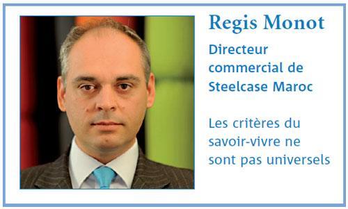 Savoir-vivre en entreprise : Avis de Regis MONOT, Directeur commercial de Steelcase MAROC