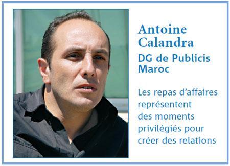 Les précautions pour ne pas rater son repas d'affaires : Avis de Antoine Calandra DG de Publicis Maroc