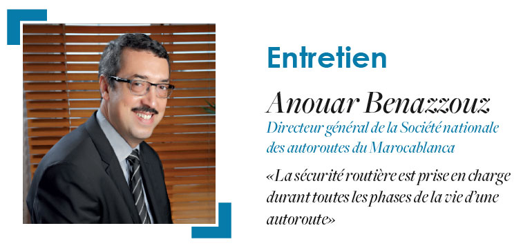 Sécurité routière au Maroc : Entretien avec Anouar Benazzouz, Directeur général de la Société nationale des autoroutes  du Maroc