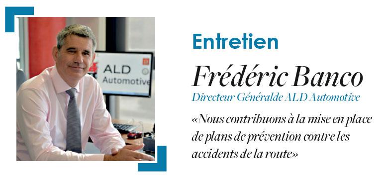 Sécurité routière au Maroc : Entretien avec Frédéric Banco, Directeur Général de ALD Automotive