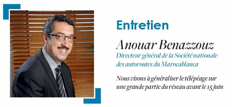 Anouar Benazzouz : «Huit des neuf projets autoroutiers prévus dans le contrat programme ont été réalisés»