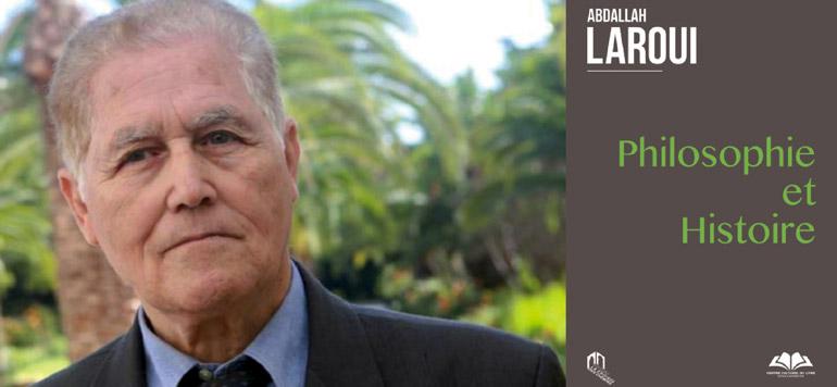 Abdallah Laroui entre philosophie et histoire