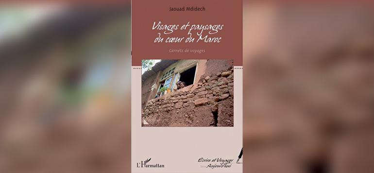 «Visages et paysages du cœur du Maroc», un carnet de voyage qui raconte les régions et les hommes…