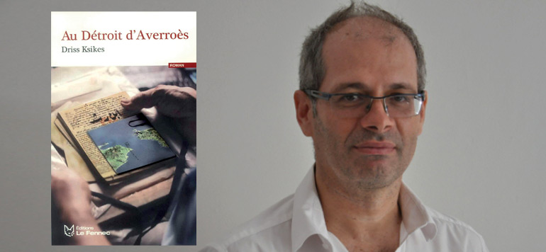 «Au détroit d'Averroès», l'alerte de Driss Ksikes
