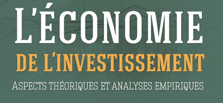 «L'économie de l'investissement», nouvel ouvrage de Lahcen El Ameli